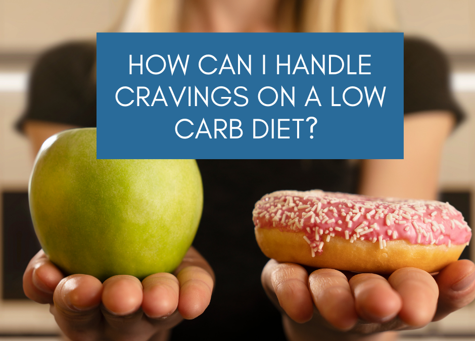 Cravings on a Low Carb Diet
