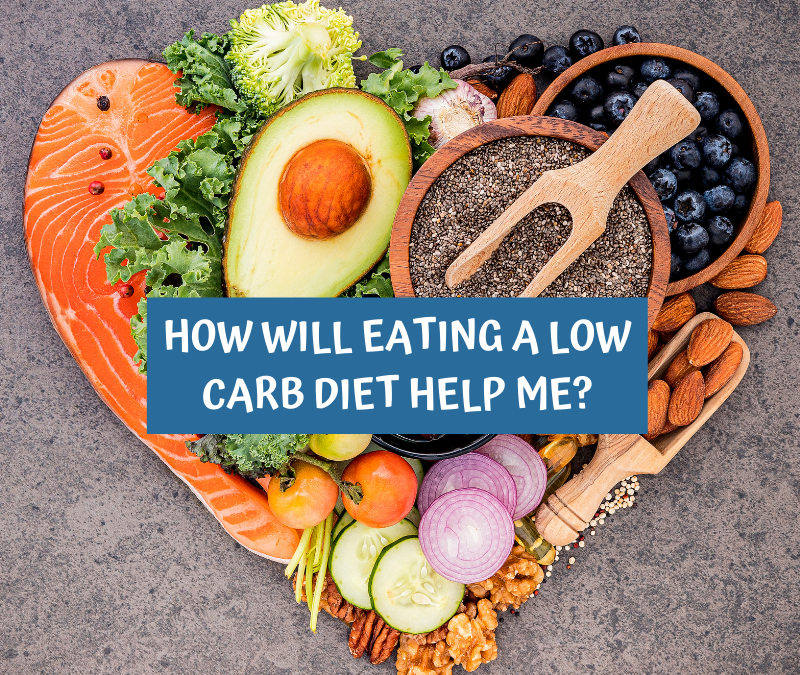 how will eating a low carb diet help me